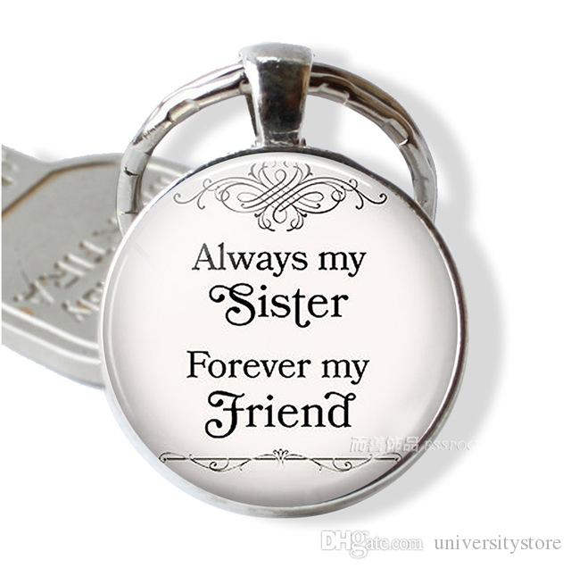 2018 Always My Sister Forever Friend Birthday Gift Friendship Pendant Keychain Sisters Jewelry Women Fashion Key Ring From Universitystore