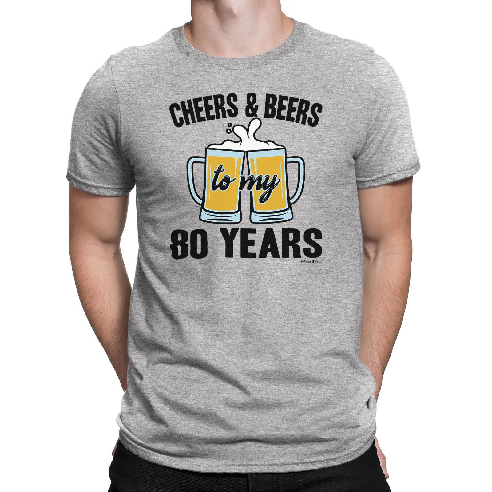 Mens 80th BIRTHDAY TShirt CHEERS And BEERS To 80 Years Old Gift Eighty O Neck Tops Tee Online Buy T Shirts Tna From Jingyan007 109