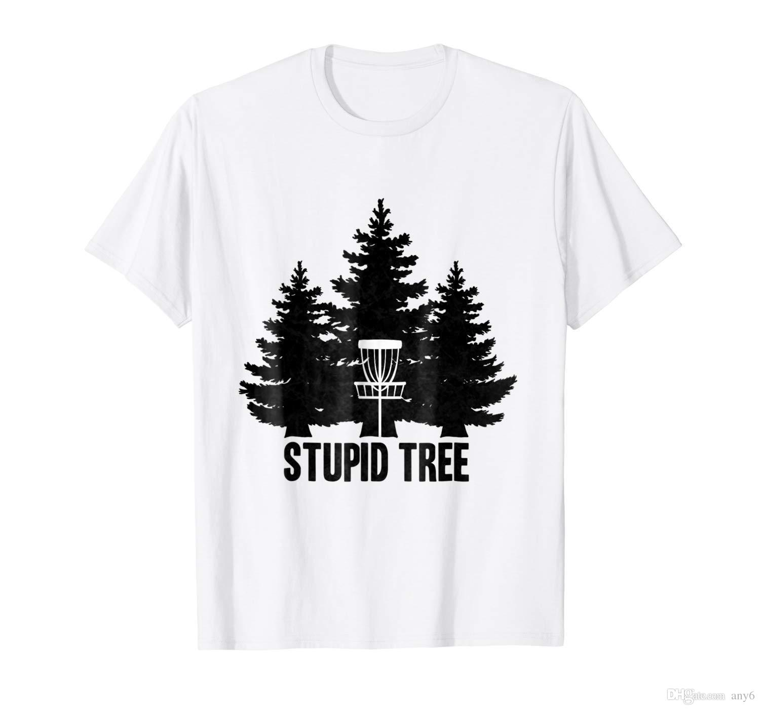 b9e89b786 Disc Golf Stupid Tree White T Shirt S 3XL Clever Funny T Shirts Funny  Tshirts From Any6, $13.19  DHgate.Com