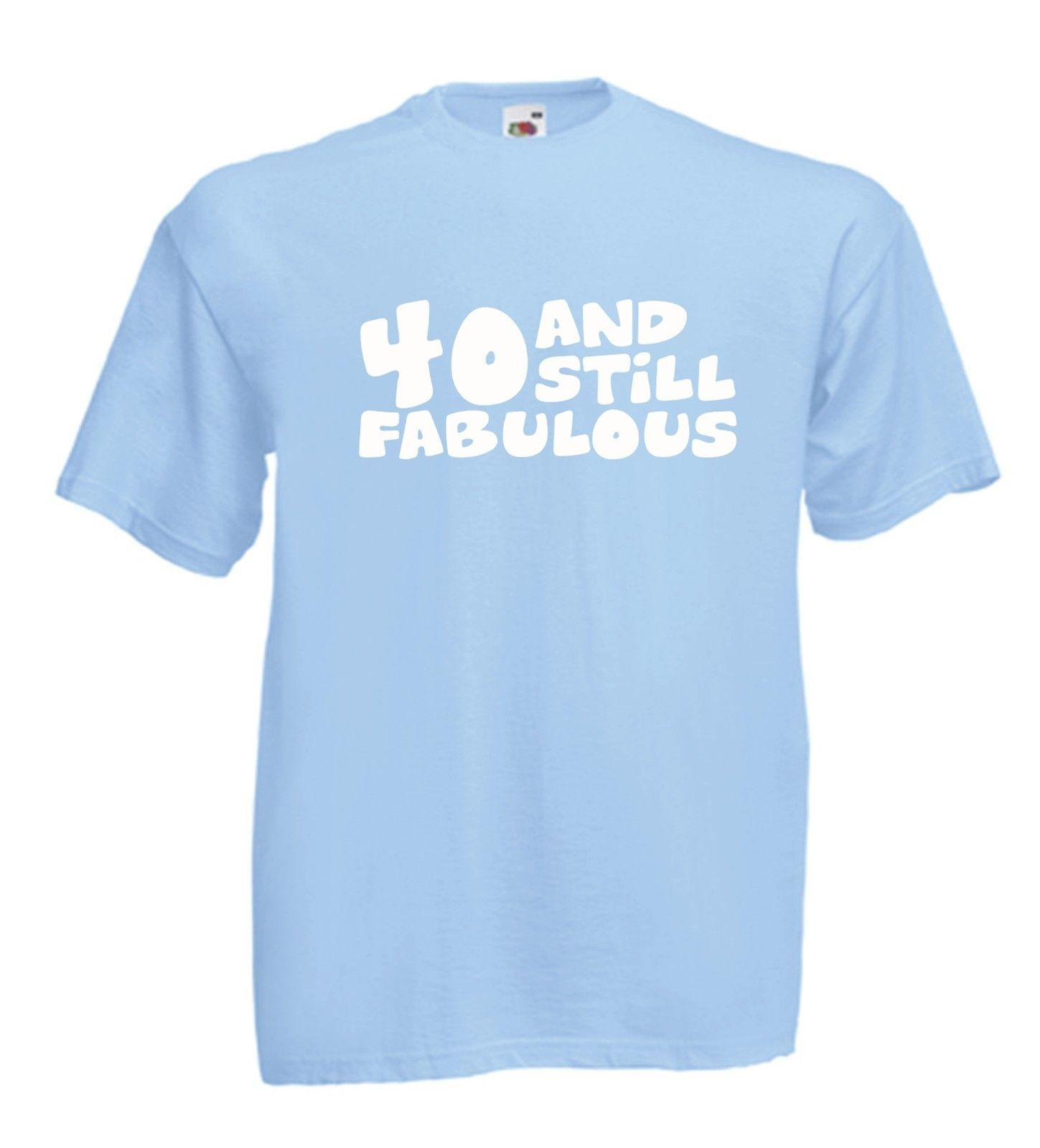 40 AND FABULOUS Funny Tee 40th Xmas Birthday Gift Ideas Mens Womens T SHIRT TOP Unisex Casual Crazy Shirts Novelty Shirt From