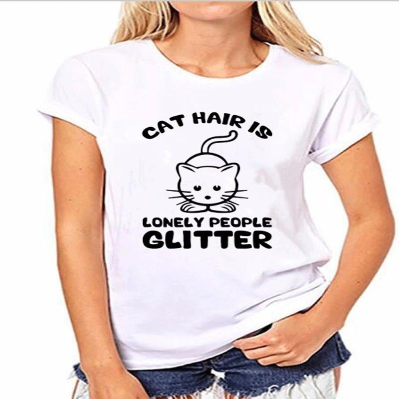 0448d0abac Cat Hair Is Lonely People Glitter CHARACTERS Funny Women Summer T Shirt  Female Printed It Custom High Quality Tops Tees Ladies Pattern Cotto T  Shirst It T ...