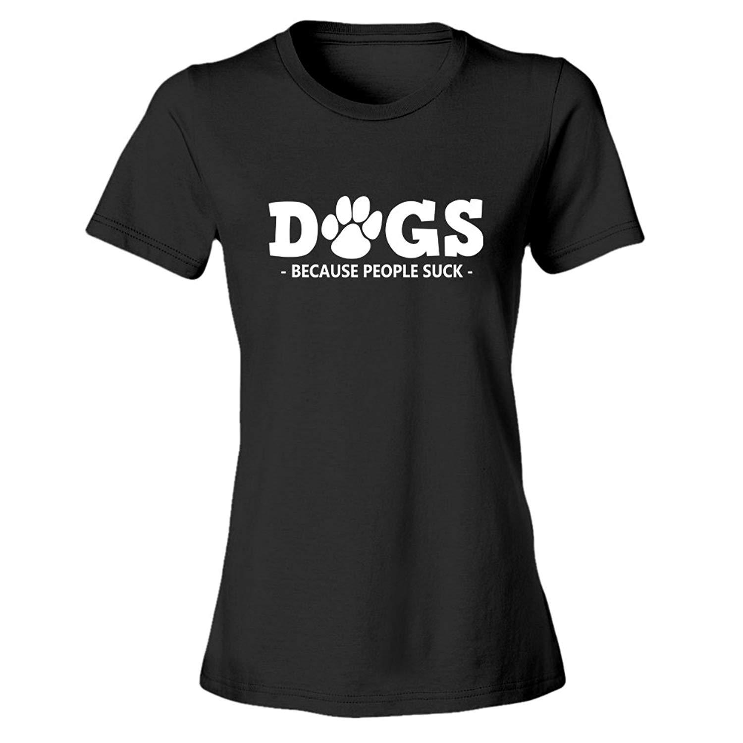 511d8986 Women'S Tee Dogs Because People Suck Gift Idea Womens Funny T Shirt The T  Shirt T Shirts Designer From Carmarstore, $23.95| DHgate.Com