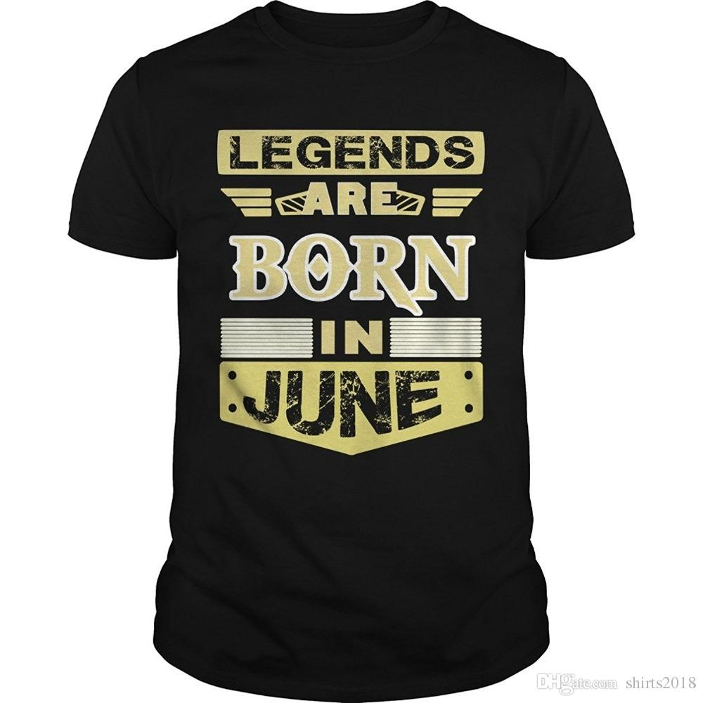 Legends Are Born In June T Shirt Unisex Birthday Shirts Gifts Different Colours High Quality 100 Online White From Shirts2018