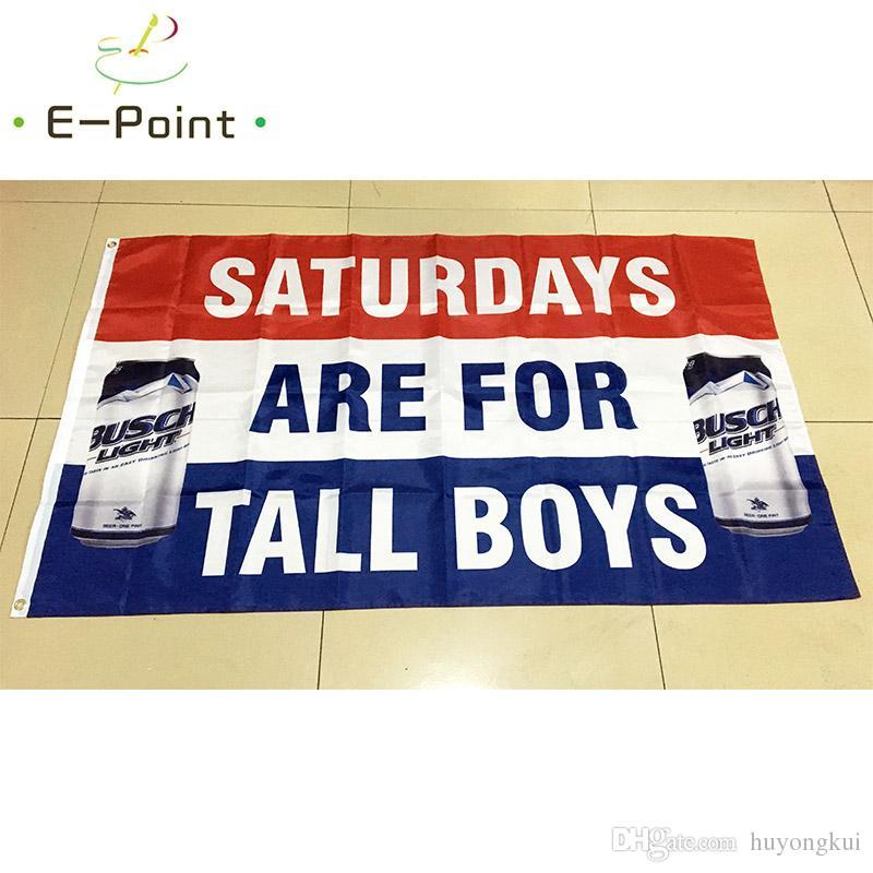 Les samedis du drapeau de bière Busch Light Bud sont réservés aux grands garçons drapeau de polyester de 90 cm * 150 cm 3 * 5ft