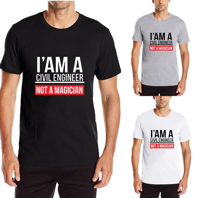 7ab3f191 Im A Civil Engineering Not Magician Funny Design T Shirt New Arrival Men  Short Sleeve Tops Cotton Cool Printed Tee Plus Size 3XL Tshirts Designs T  Shirt S ...