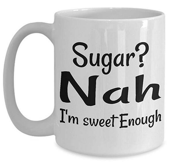 Diabetes Coffee Mug, Best Funny Unique Diabetic Tea Cup Perfect Gift Idea For Men Women Sugar Nah Im Sweet Enough 14 Ounce Coffee Mugs Amazing Coffee Mugs ...