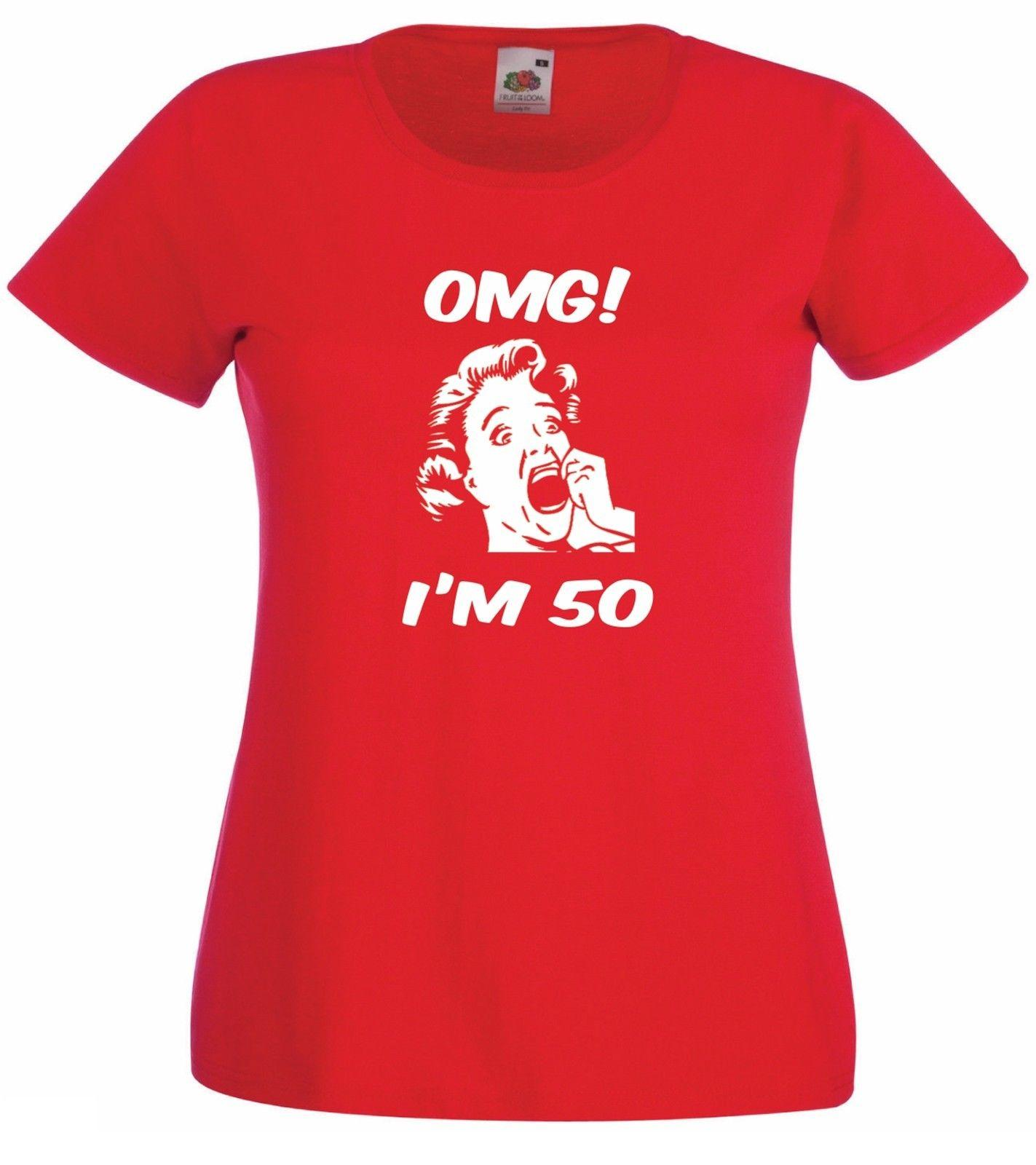 OH MY GOD IM 50 Funny Xmas 50TH Birthday Gift Mens Womens NEW TEE TOP T SHIRT Casual Tee Online Shirt Printing On Shirts From Fatcuckoo