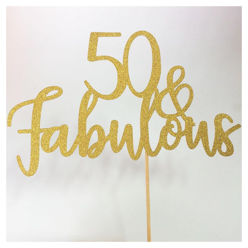 2018 Wholesale 50 And Fabulous Fifty Cake Topper 30th 40th 50th 60th
