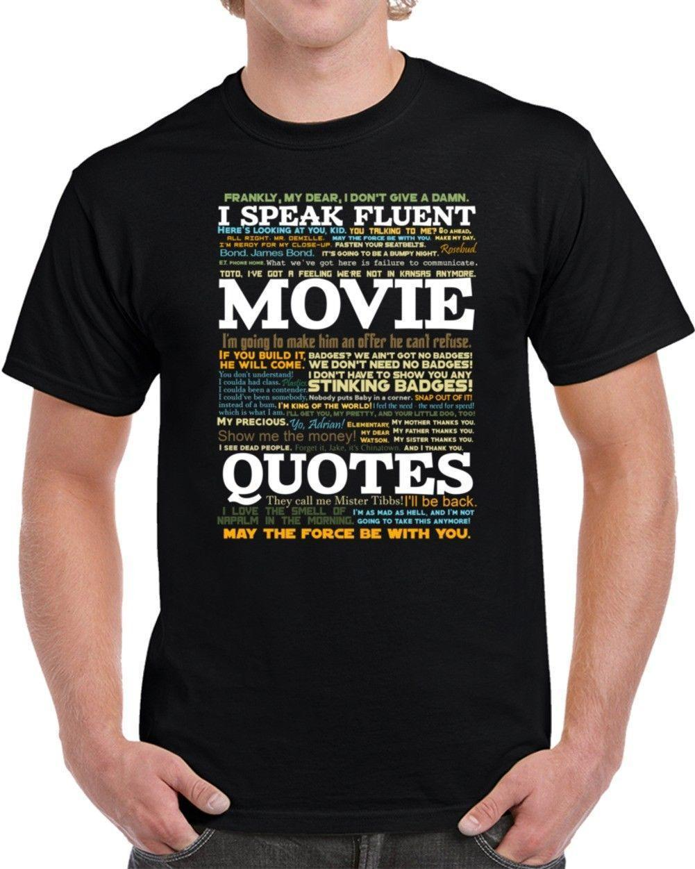 aea6a7b5c20 I Speak Fluent Movie Quotes Funny Cool Parody Fan T Shirt And T Shirts As Tee  Shirts From Linnan002