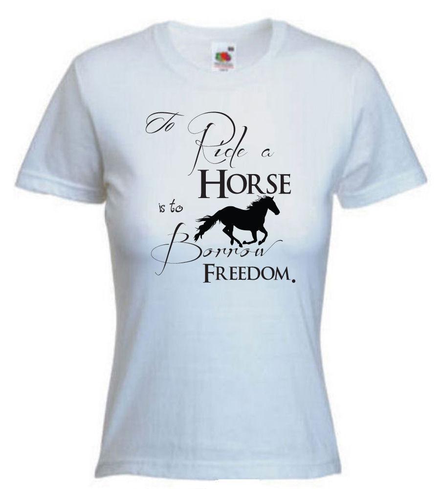 2fcf5f657 HORSE, TO BORROW FREEDOM, , LADIES T SHIRT Novelty, Birthday Gift T Shirt  Sayings Retro T Shirt From Bangtidyclothing, $10.9| DHgate.Com