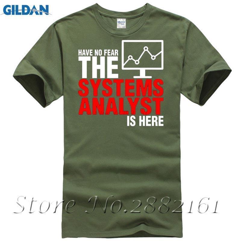 c476bd577d9e Have No Fear The Systems Analyst Is Here T Shirt Men Man'S Geek Short  Sleeve Cotton Custom Plus Size Group Tshirt T Shirt Shop Design Crazy T  Shirts Online ...
