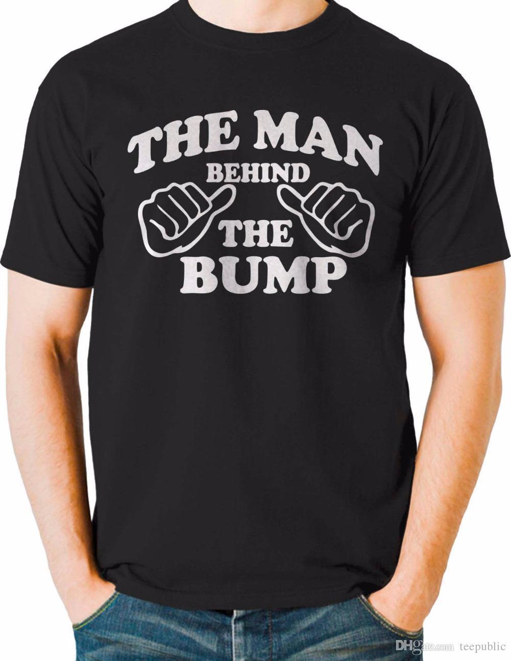 0b0a8fcdd097e Basic Models Short Graphic Man Behind The Bump Funny T Shirt Maternity  Husband Baby Daddy Mens Big Tall O Neck Mens Tees Tees Design T Shirt Of  The Day From ...