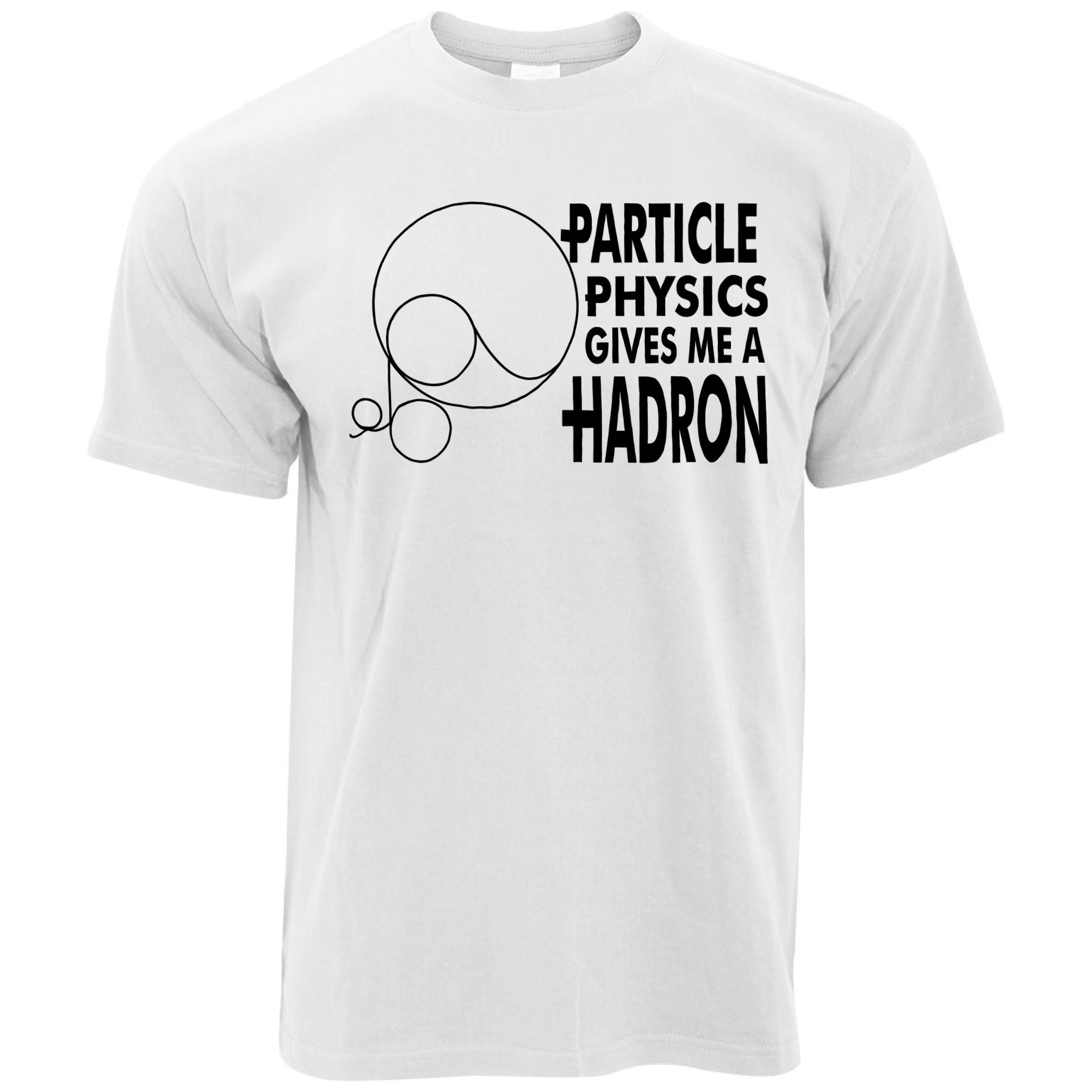 b8765a1ec Particle Physics Gives Me A Hadron CERN Higgs Boson Accelerator Mens T Shirt  Tees Shirts T Shirt Site From Mildeast, $11.01| DHgate.Com