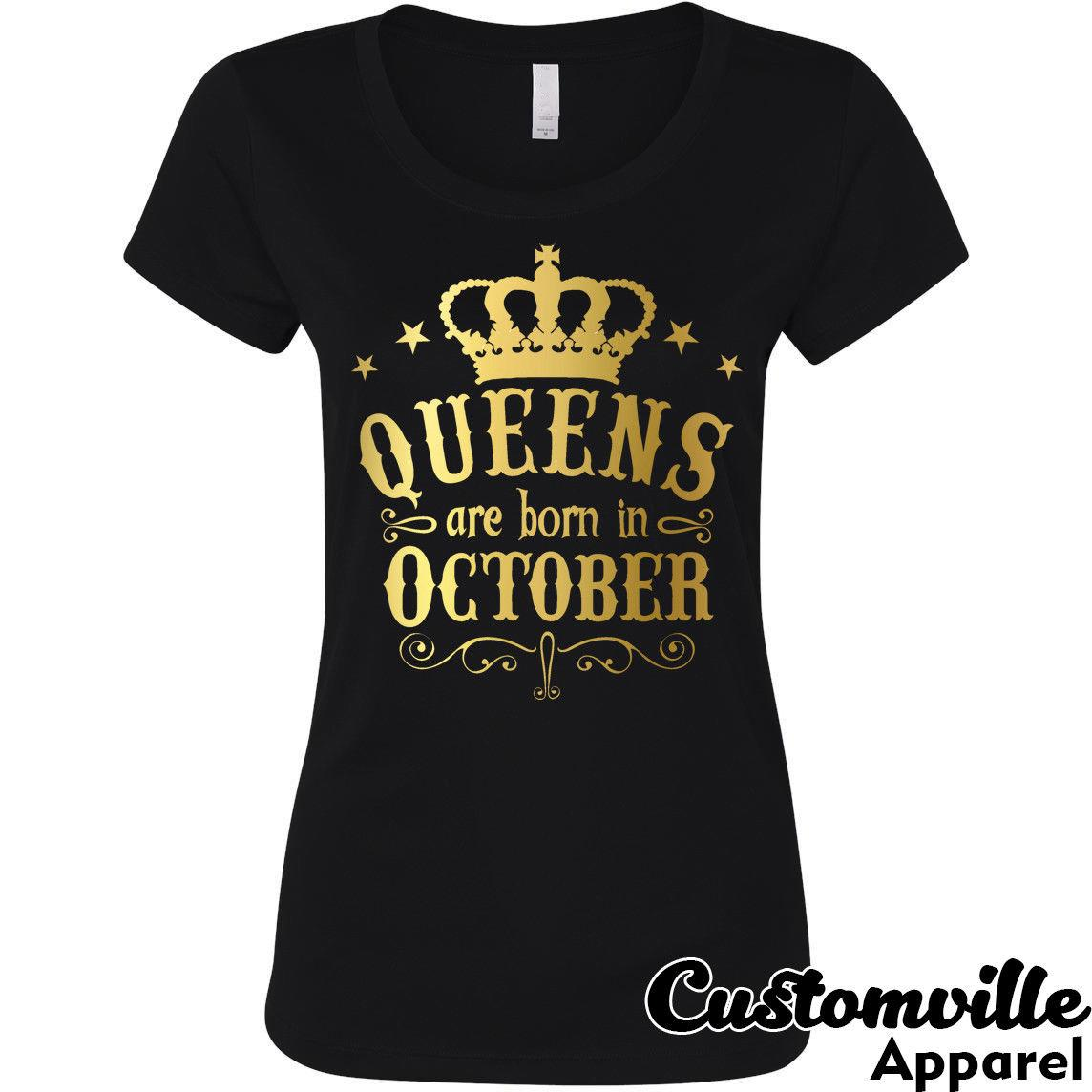 5ec6d139b Queens are born in October Women's T-shirt. Birthday Girl gift shirt Gold  logo Funny free shipping Unisex Casual tshirt gift