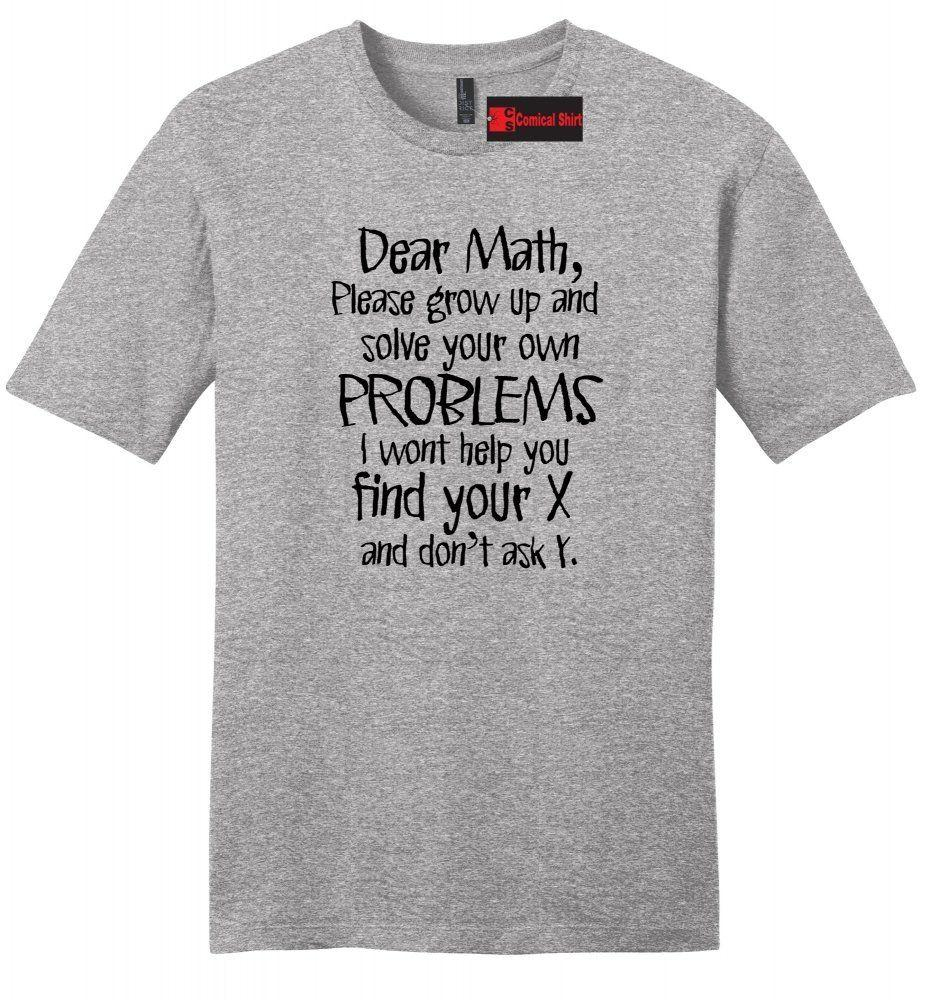 b64ea77e8 Dear Math Solve Your Own Problems Funny Mens Soft T Shirt Humor College Tee  Z2 Funny Unisex Casual Tee Gift Cool Funny T Shirts On T Shirt From  Elite_direct ...