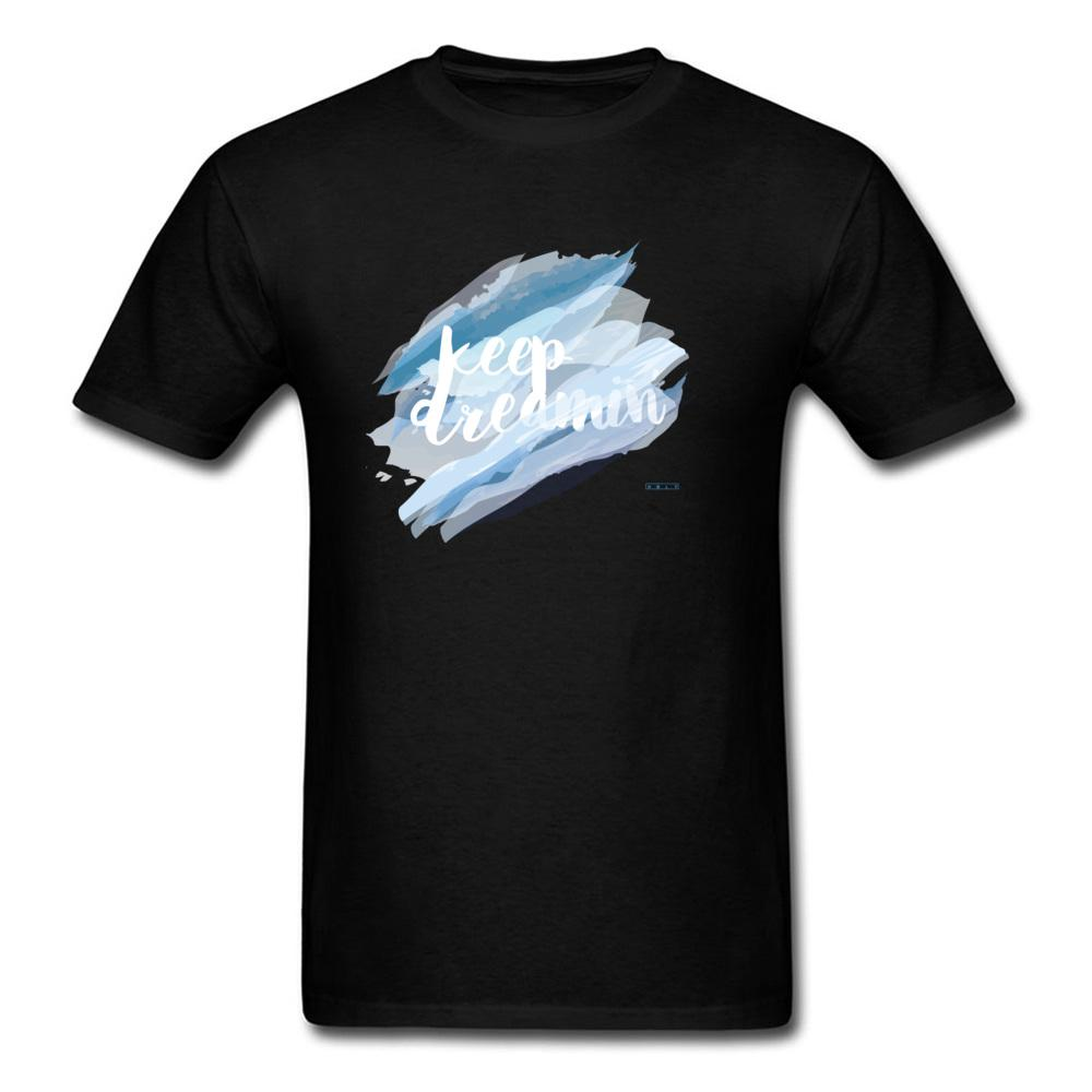 9278fcb6977 Custom Made Tshirts Xxxl White Keep Dreamin Printed On Plain Pure Cotton  Clothes Wholesale High Quality Round Collar Tops Tees Funny Tee Shirts Mens T  Shirt ...