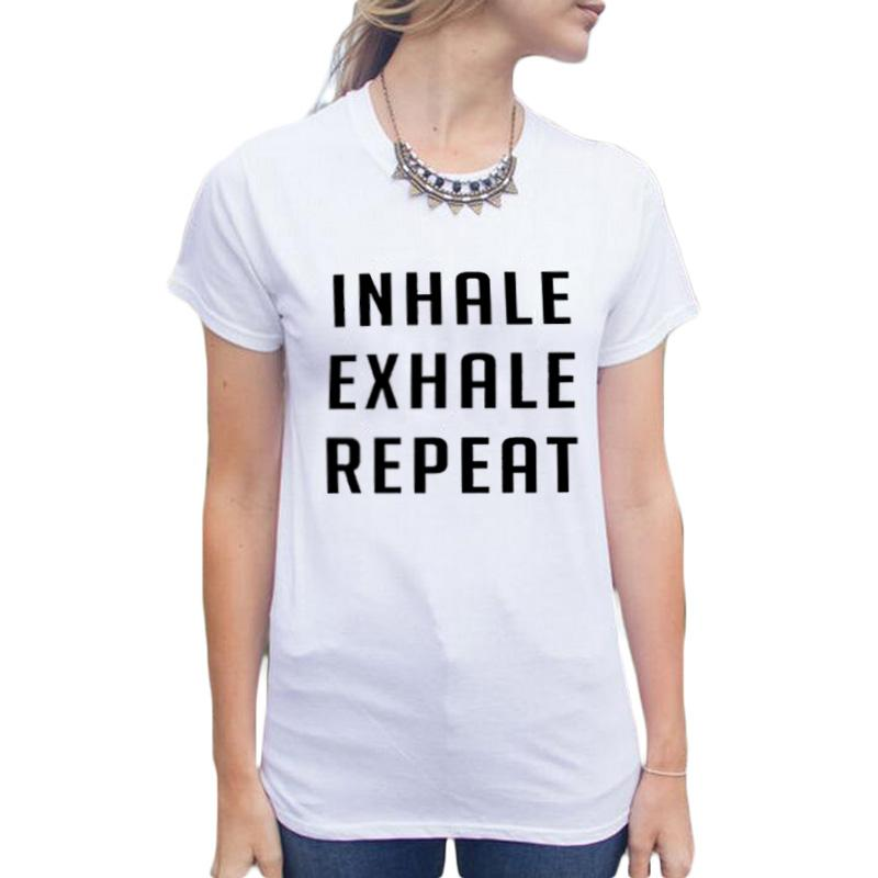 4498105c0411 Women'S Tee Inhale Exhale Repeat Funny Tee Shirt Casual Harajuku T Shirts  Tumblr Clothing Letters Graphic Tees For Women Tshirt Sports T Shirts Geek T  ...