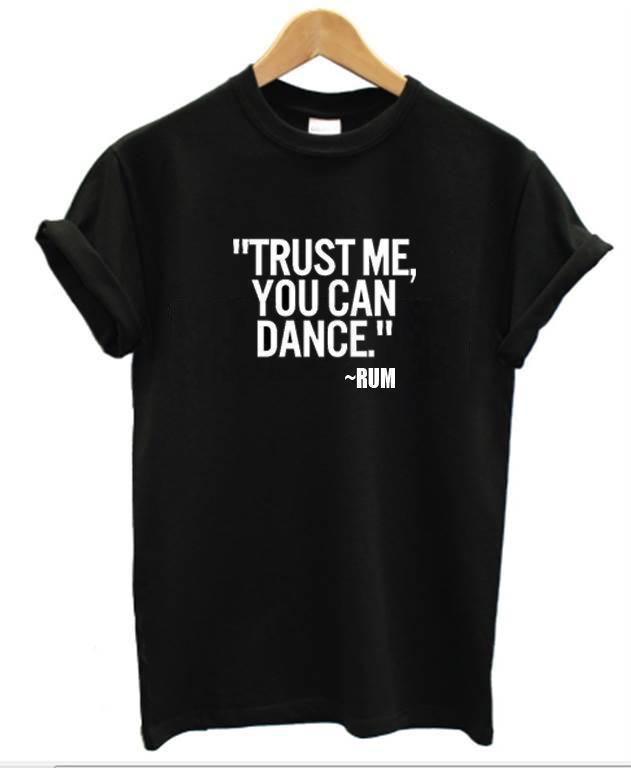 Acquista Di Shirt Me Da T Fidati Donna Puoi Ballare Rum P8nk0wO