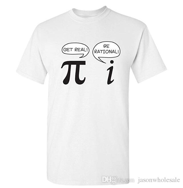 cfc5a487c 2019 Get Real Be Rational Pi Funny Math Sarcastic Adult Novelty Funny T  Shirt From Jasonwholesale, $15.0 | DHgate.Com