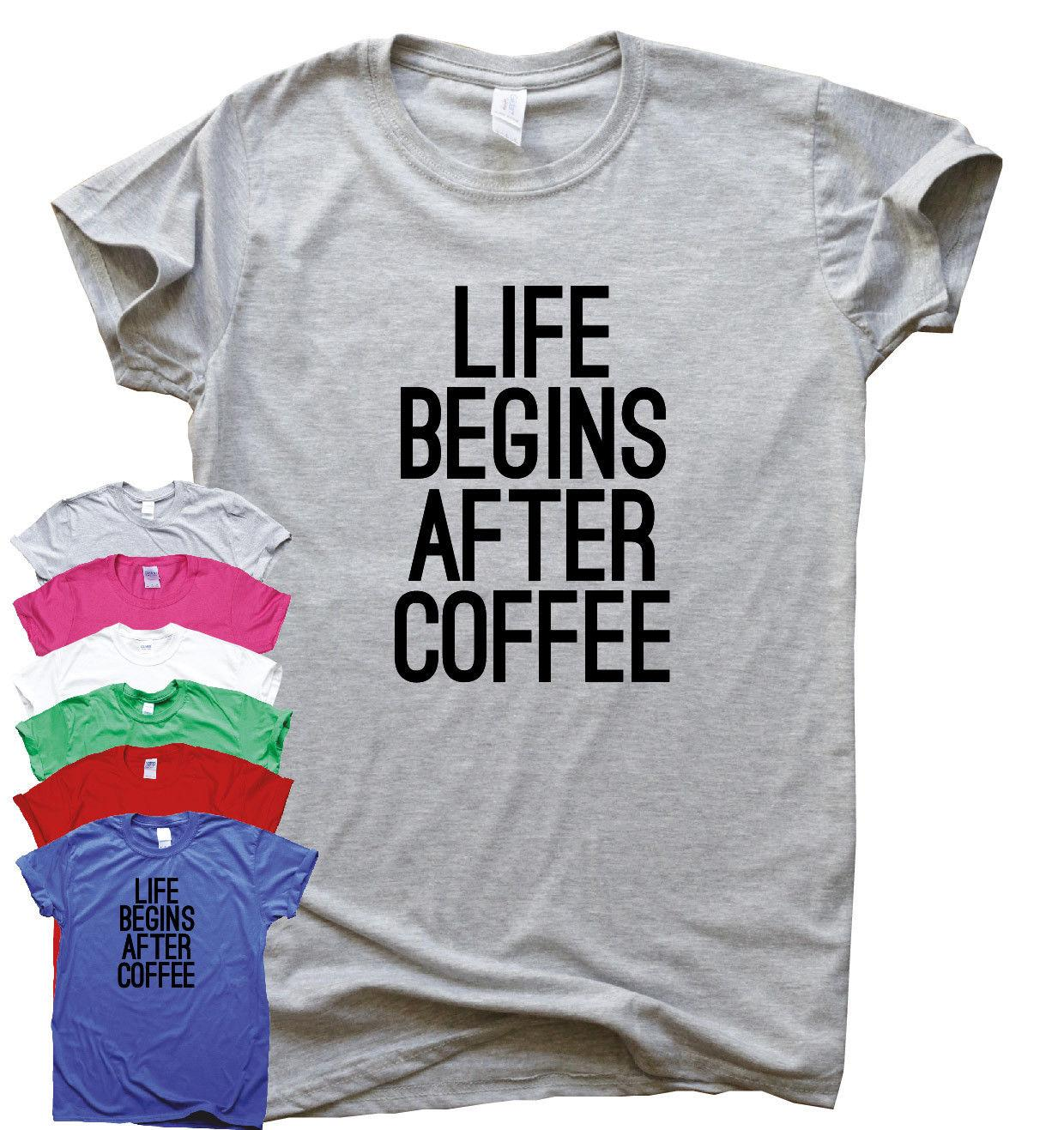 81524ca20f Life Begins After Coffee Funny T Shirts Mens Humour Gift Womens Sarcastic  Slogan Funny Unisex Casual Tshirt Gift Funny Tshirts Long Sleeve Shirts  From ...