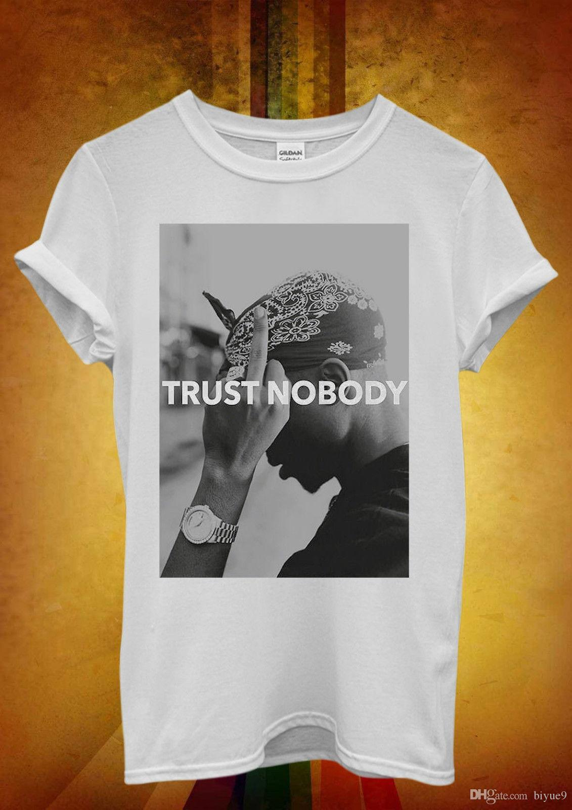 186a314eee6 Tupac 2 Pac Shakur Trust Nobody Funny Men Women Unisex T Shirt Tank Top  Vest 22 Short Sleeve Round Neck Men Cool Tees Tops Really Funny T Shirts  Funny ...