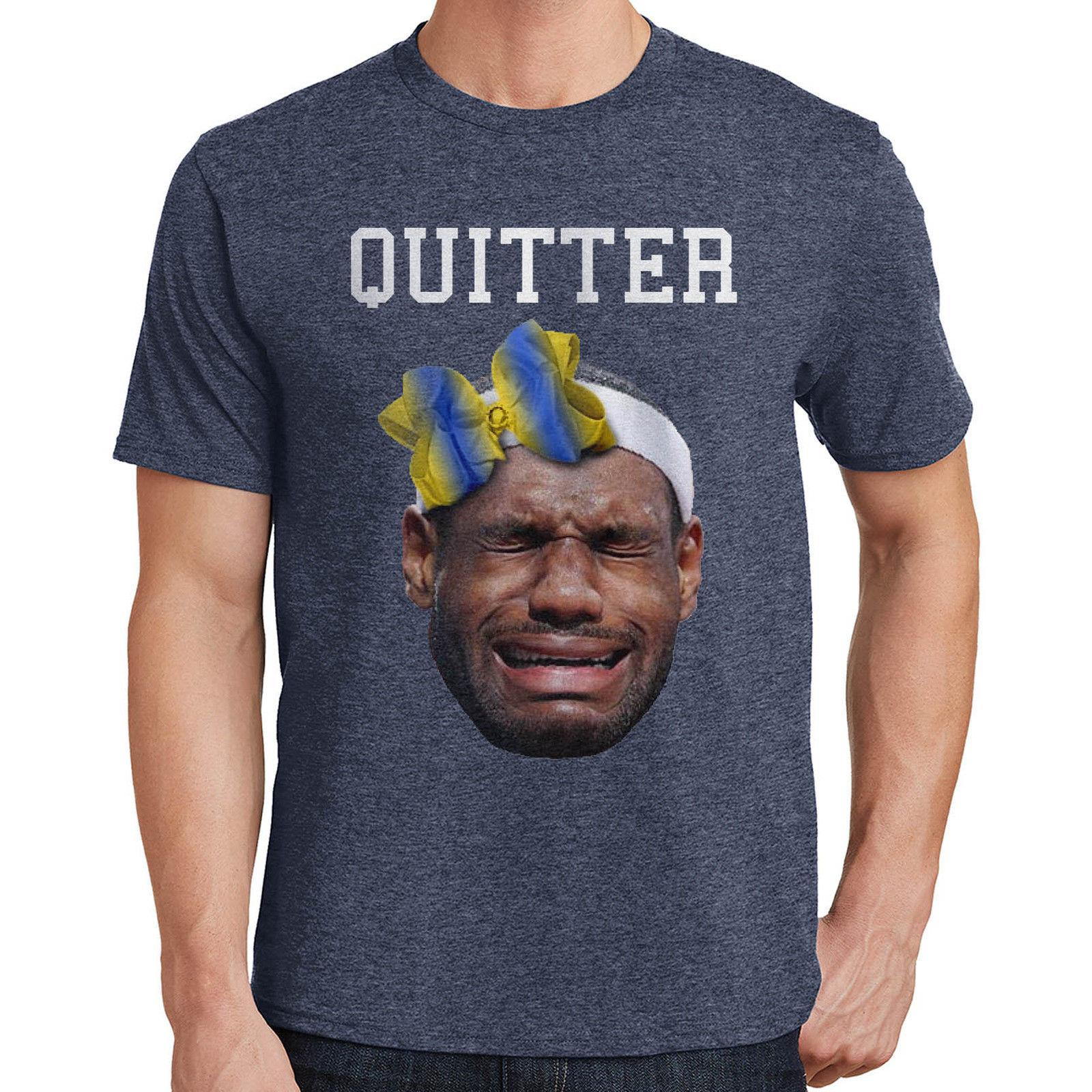 84187a5177ce Lebron James T Shirt Crying Quitter2226 Funny Unisex Casual Mens Formal  Shirts Buy T Shirts Online From Afterlightclothing, $12.96| DHgate.Com