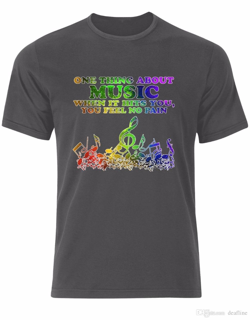 ac9a9d3e6c T Shirt Novelty One Thing About Music When It Hits You Feel No Pain Qte  Mens Tshirt Tee Top AL12 Summer Casual Clothing