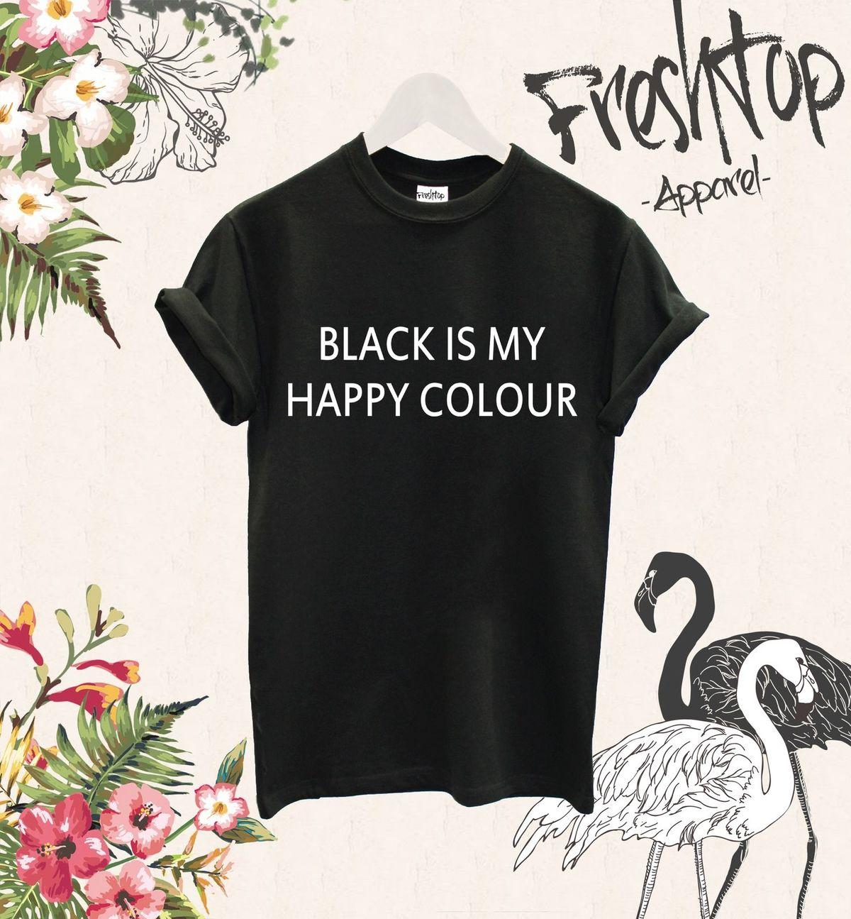 Black Is My Happy Colour T Shirt Vogue Festival Friday Hipster Grunge Rock  Metal Tee Shirt Homme T Shirt Men Funny T Shirt Makes Shirts T From  Baishi9 6f3f5155f35