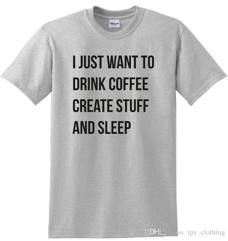 aed510920 Create Stuff T Shirt Cool Words Drink Cuffee And Sleep Short Sleeve Gown  Street Leisure Tees Unisex Clothing Pure Color Cotton Tshirt Graphic T  Shirts ...