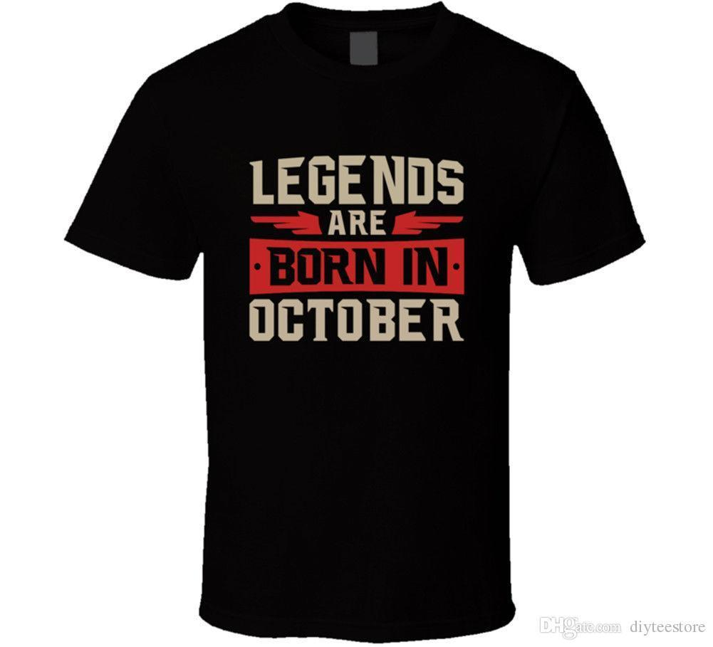 7d6dcb732 New Legends Are Born In October T Shirt Men Mens Dad Son Brother Birthday  Gift Family T Shirts Printed Shirt From Lijain96, $12.08| Dhgate.Com