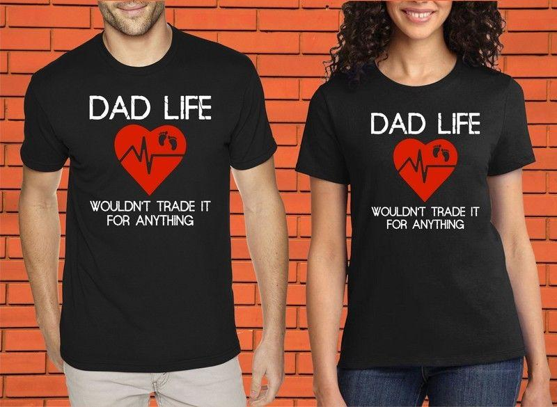 dca4edfa Dad Life Wouldn't Trade It New Daddy First Fathers Day Christmas Gift T  Shirt New T Shirts Funny Tops Tee New Free Shipping