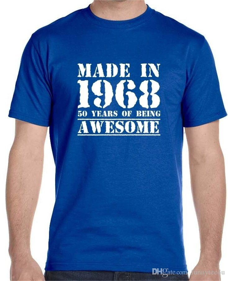 947684659 Made In 1968, 50 Years of Being , Awesome Men'S 50Th Birthday T-Shirt Tees  Shirt Men Boy Personality White Short Sleeve Custom XXXL Party
