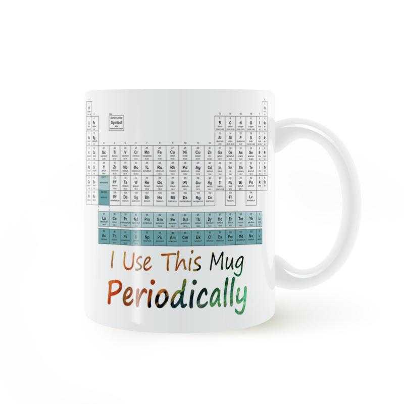 Periodic Table I Use This Mug Periodically Coffee Milk Ceramic Cup Creative Diy Gifts Home Decor Mugs 11oz T510 Collage Colored