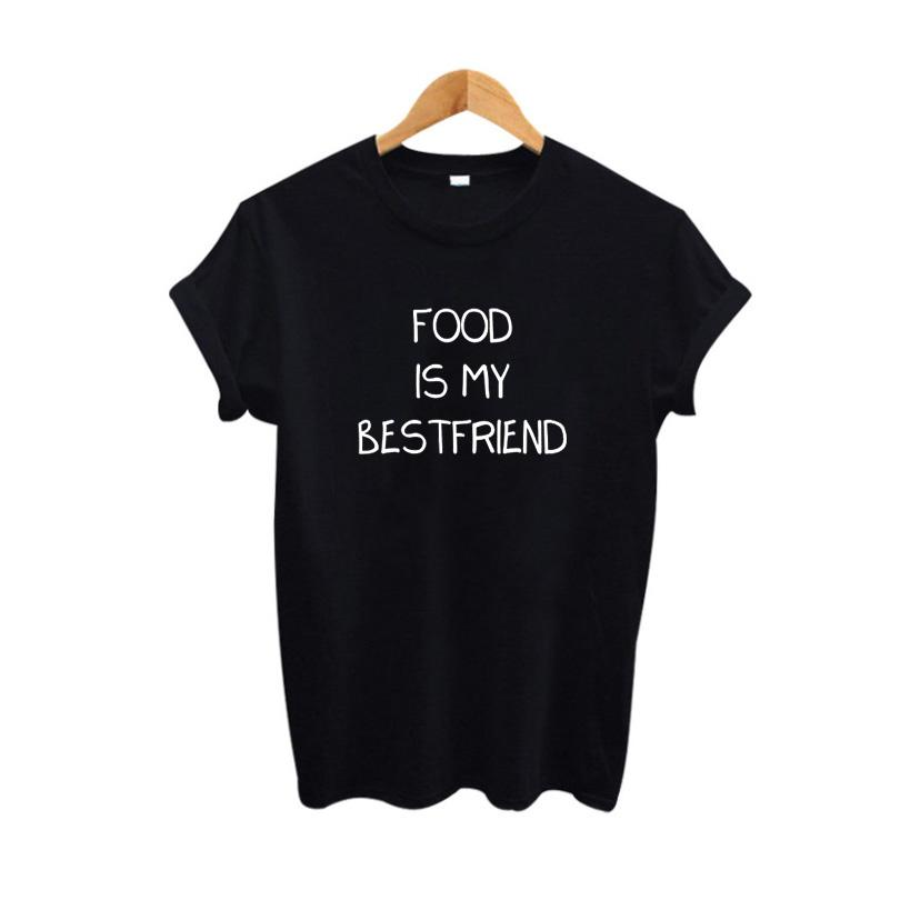 a698a303 Women'S Tee Food Is My Best Friend Funny Tumblr Slogan Tees Hungry Eat Pizza  Women T Shirt Haut Femme Letters Printing T Shirt Shirt Site Printing Of T  ...