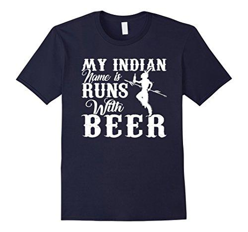 513342e440d My Indian Name Is Runs With Beer Funny Drinking Tshirt Printed Tee Shirts  Short Sleeve Men Newest 2017 Fashion Top Tee White Designer T Shirts Clever  T ...