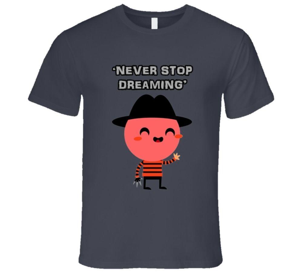 never stop dreaming, funny freddy krueger, halloween costume t shirt
