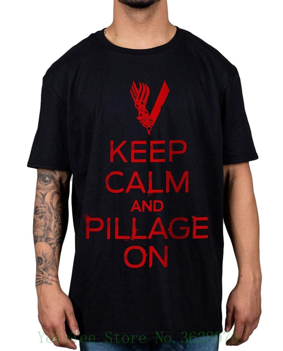 8c71095e Official Vikings Keep Calm And Pillage On Unisex T-shirt Ragnar Floki Short  Sleeve Round Neck T Shirt Promotion