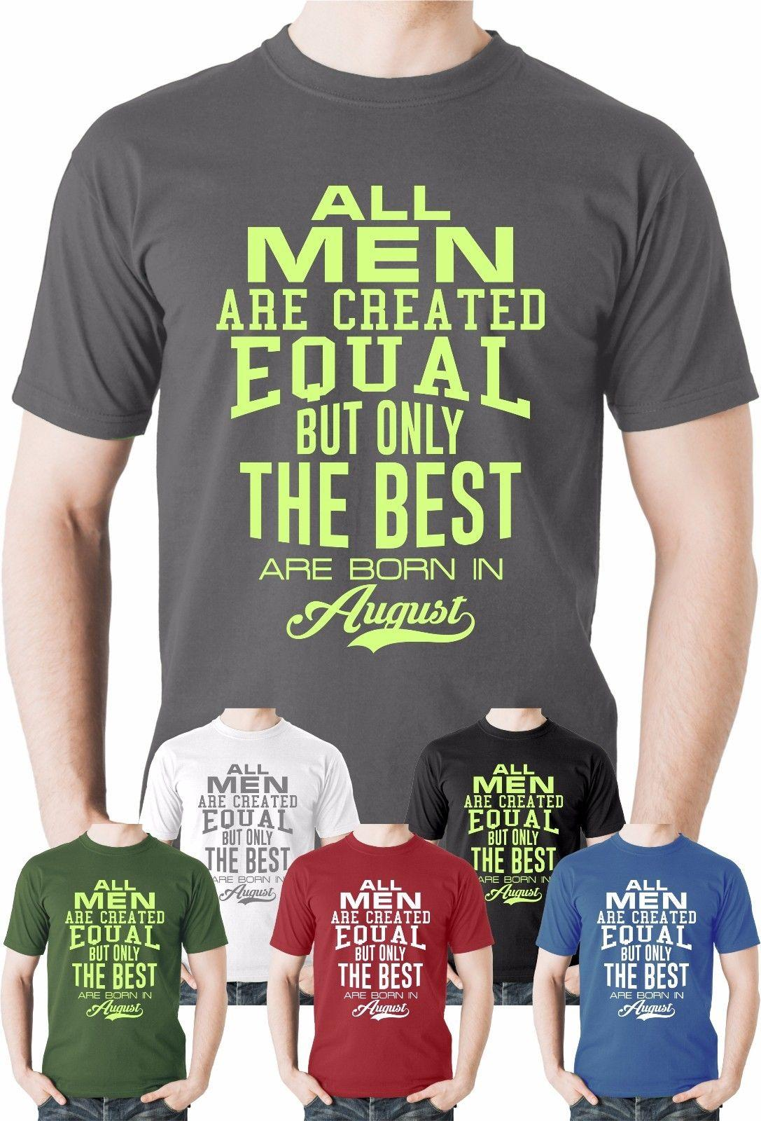 2018 New Mens All Men Are Created Equal T Shirt Birthday Month Top Gift Present Humour Funny Tee Shirts Make Your Own Design Crazy