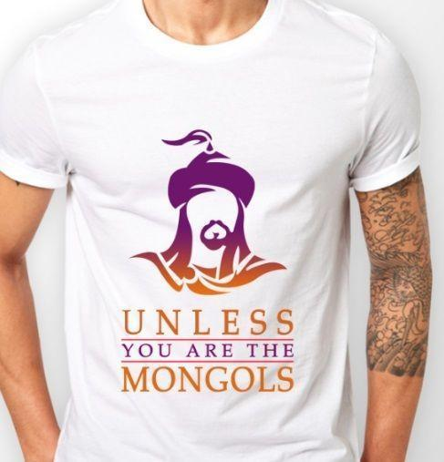 unless-you-are-the-mongols-shirt-mongols