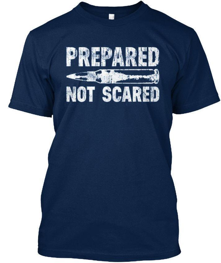 Prepared Not Scared Standard Unisex T Shirt Really Funny Shirts Clothes T  Shirt From Yuxin09 9aa8c074333