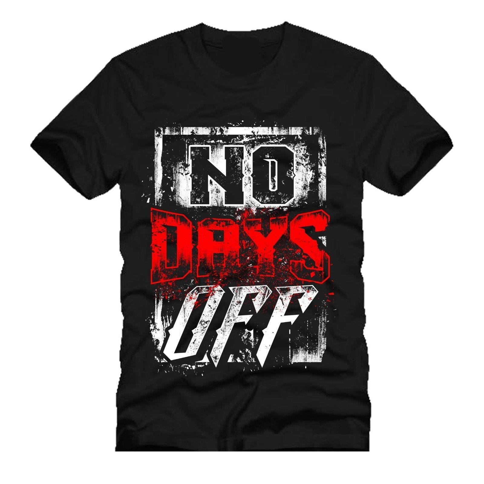 97328d67c NO DAYS OFF Gym Weights Pump Iron Mashup Dtg Mens T Shirt Tees NEW 2018  Funny Printed Shirts Cool Tee Shirts Designs From Flairmerchan, $11.01   DHgate.Com