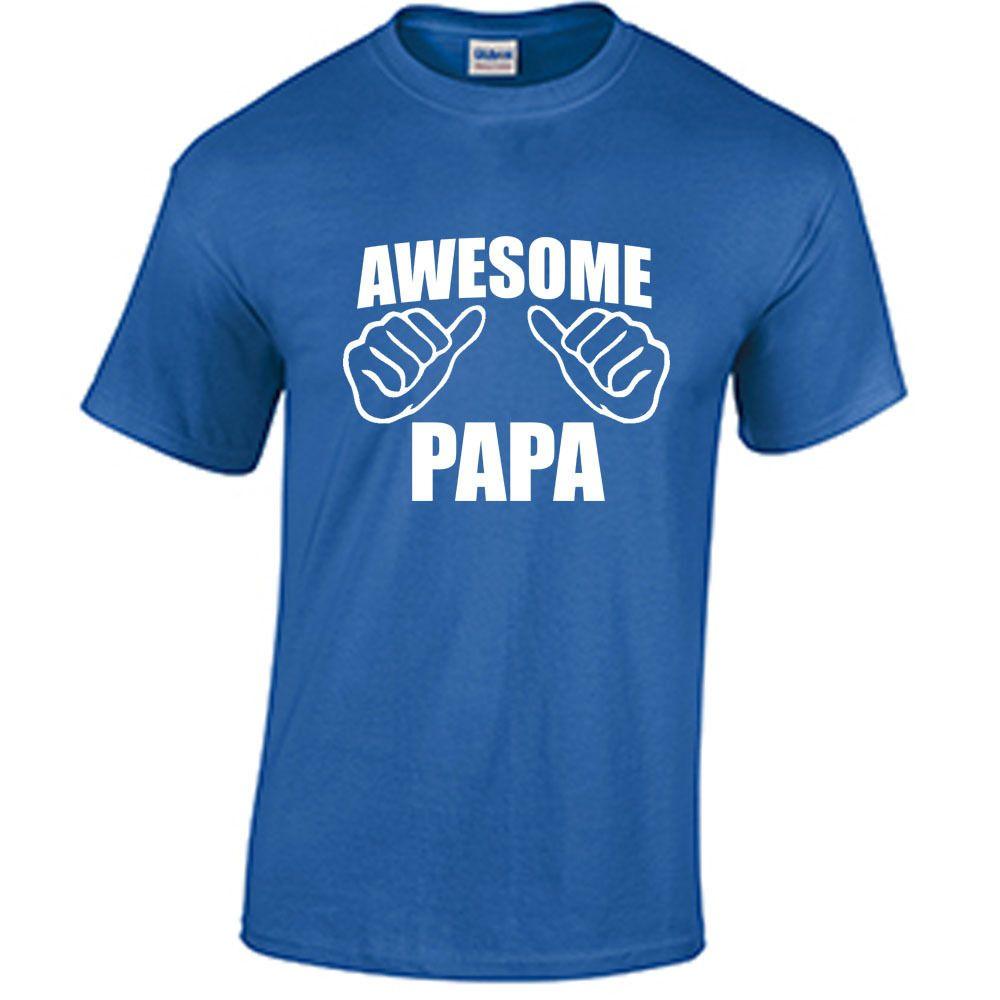 de4719cff Awesome Papa Shirt Father's Day Shirt Dad Father Papa Holiday Father's Day  Gift T Shirt Men Boy Designer Custom Short Sleeve Boyfriend's Big