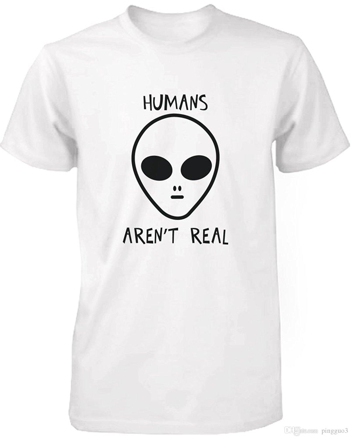 Humans Aren T Real Alien Men S Funny T Shirt Humorous Tee Cute Graphic T  Shirt 100% Cotton T Shirts Brand Clothing Tops Tees As T Shirt Online T  Shirts Buy ... cb2fbd5eaf4