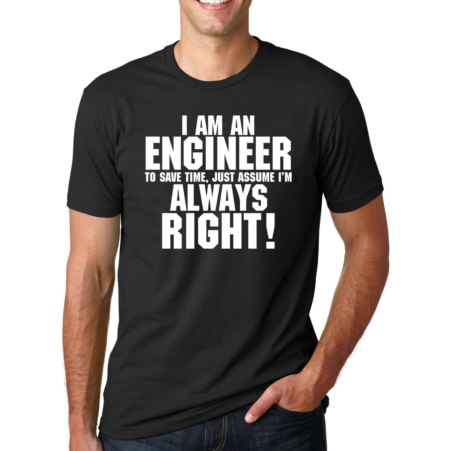 67deb903efe9ce I Am An Engineer Always Right Funny Slogan T Shirts For Man Hipsterfashion  Casual Streetwear Summer Men T Shirt Tops Tees Cool Tee Funny Graphic T  Shirts ...