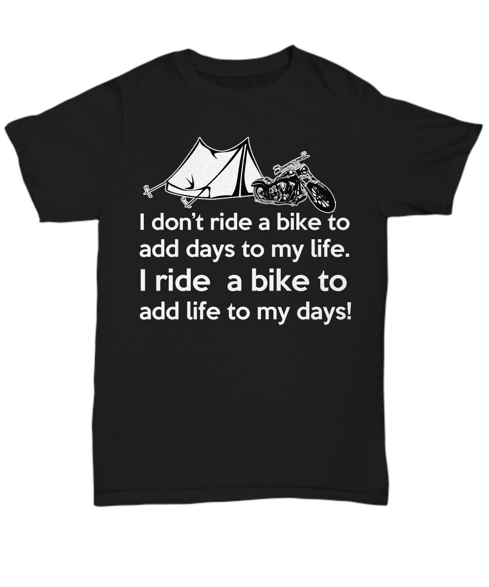 2018 Fashion HotI Ride A Bikes To Add Life To My Days Funny T Shirt Unisex  TeeTee Shirt T Shirts Vintage T Shirts Sale From Lukehappy14 c2768c62e085