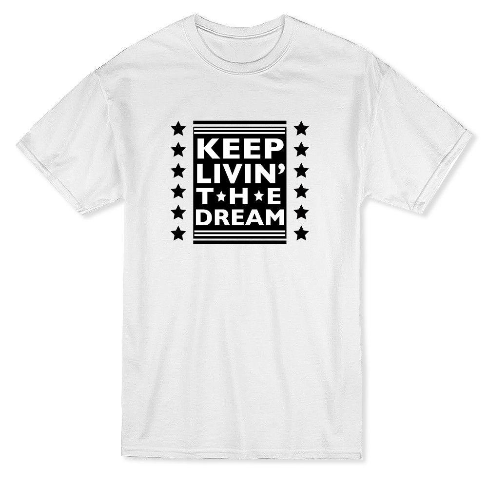 ea3d1d0b4f Keep Livin' The Dream Stars Graphic Men'S T Shirt Print Harajuku Short  Sleeve Men Top Novelty T Shirts Men'S Brand Clothing Business Shirt Retro  Tees From ...