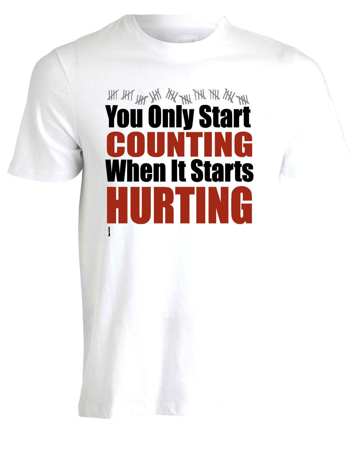 "Inspirational Gym Shirt ""You Only Start Counting When It Hurts"" Reps Mens AF20"