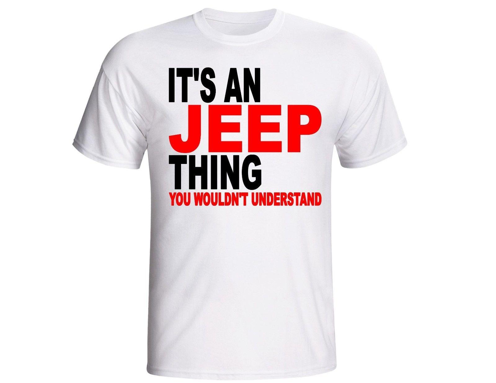 Male Best Selling T Shirt Its An Jeep Thing T Shirt Cj Jk Tj Yj Off