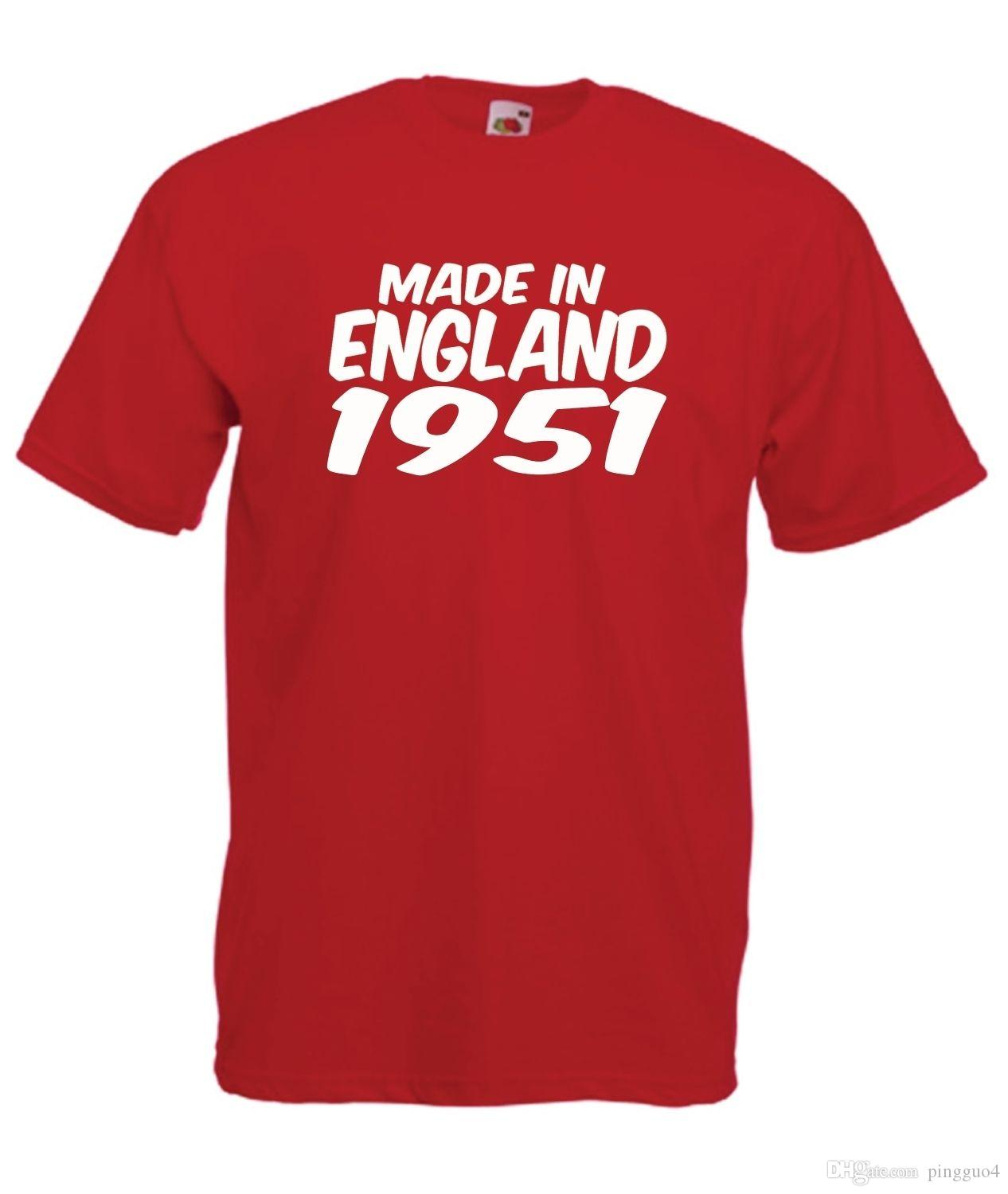 MADE IN ENGLAND 1951 65th Funny Birthday Gift Idea Mens Womens T SHIRT TOP High Quality For Man Better Ment Shirt Summer Style Shopping Online