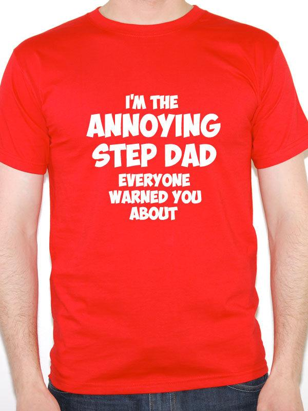756ddf233 Annoying Step Dad Family / Daddy / Father / Brother Fun Themed Mens Funny  Tops Tee New Unisex Funny T Shirts And Shirts On T Shirts From Xuthusstore,  ...